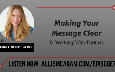 PIB07 – Making Your Message Clear & Working With Partners with Andrea Victory-Lacasse