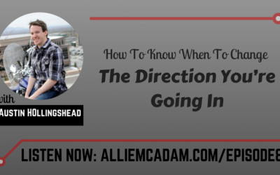 PIB08 – How To Know When To Change The Direction You're Going In with Austin Hollingshead