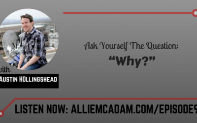 "PIB09 – Ask Yourself The Question ""Why?"" with Austin Hollingshead"