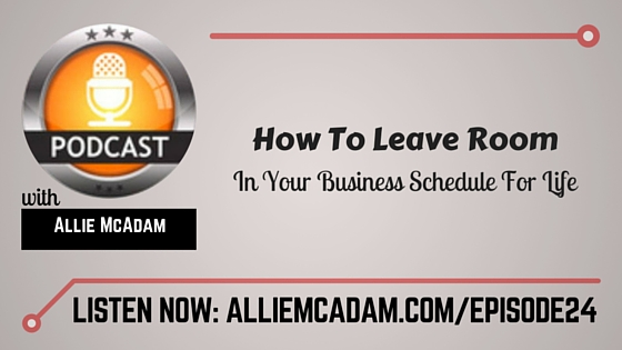 PIB24 – How To Leave Room In Your Business Schedule For Life