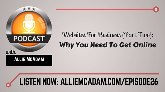 PIB26 – Websites For Business [P2]: Why You Need To Get Online