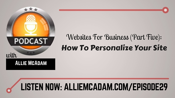 PIB29 – Websites For Business [P5]: How To Personalize Your Site