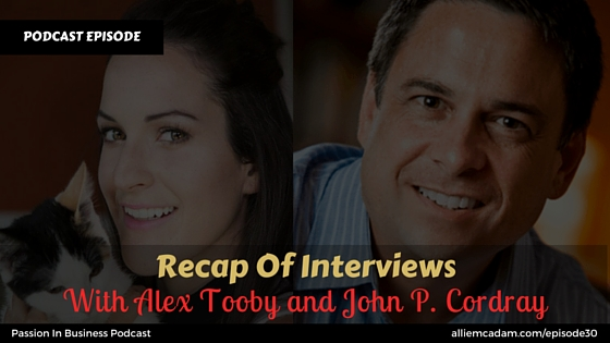 PIB30 – Recap Of Interviews With Alex Tooby And John P. Cordray