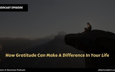 PIB32 – How Gratitude Can Make A Difference In Your Life