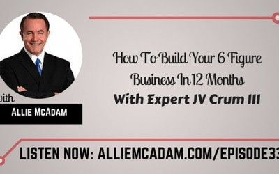 PIB33 – JV Crum III | How To Build Your 6 Figure Business In 12 Months