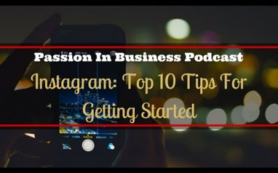 PIB40 – Instagram: Top 10 Tips For Getting Started