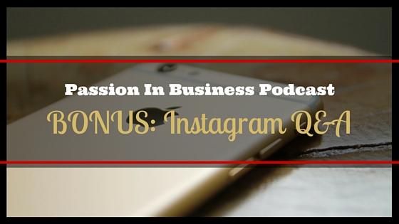 Bonus Episode: Instagram Q&A