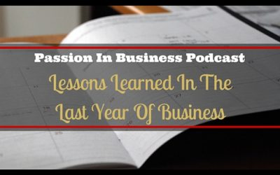 PIB46 – Lessons Learned In The Last Year Of Business