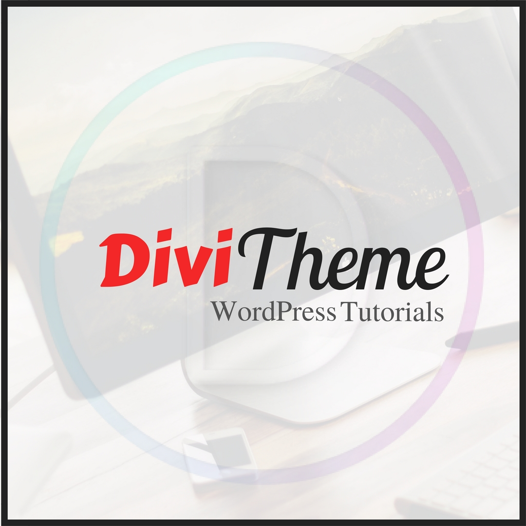 Divi wordpress theme tutorials